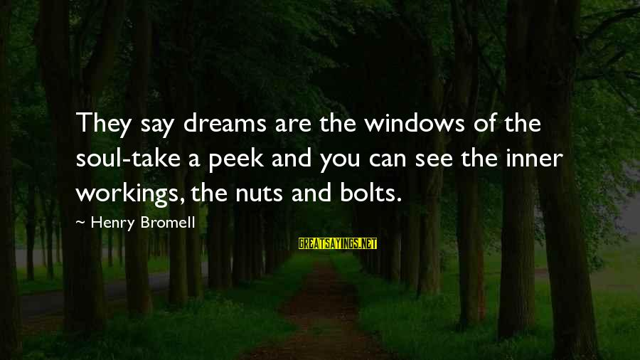 Terrorization Sayings By Henry Bromell: They say dreams are the windows of the soul-take a peek and you can see