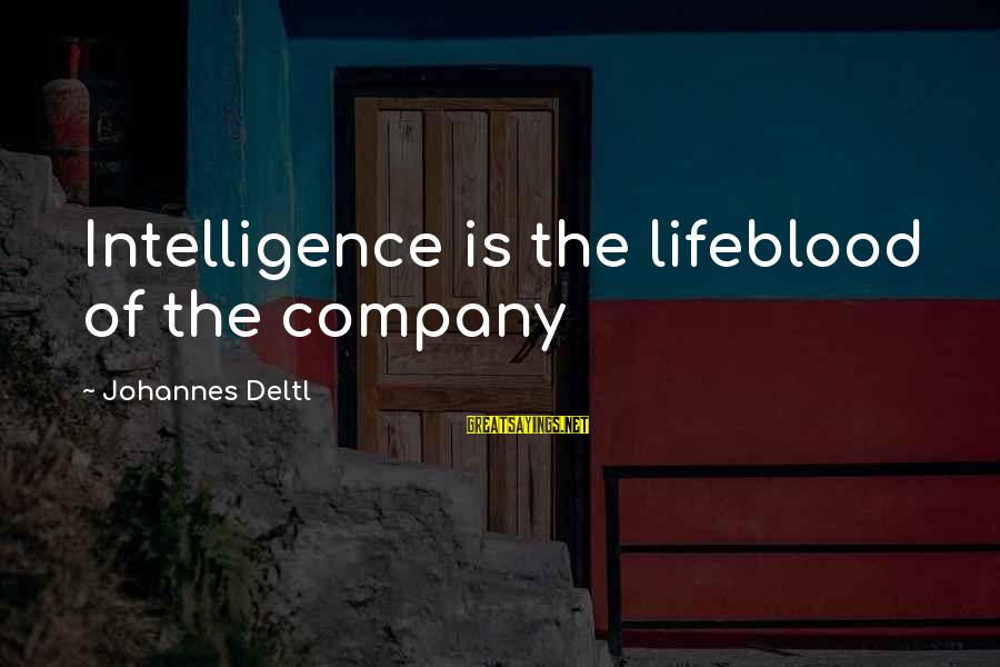 Texas Chainsaw Massacre Sheriff Sayings By Johannes Deltl: Intelligence is the lifeblood of the company