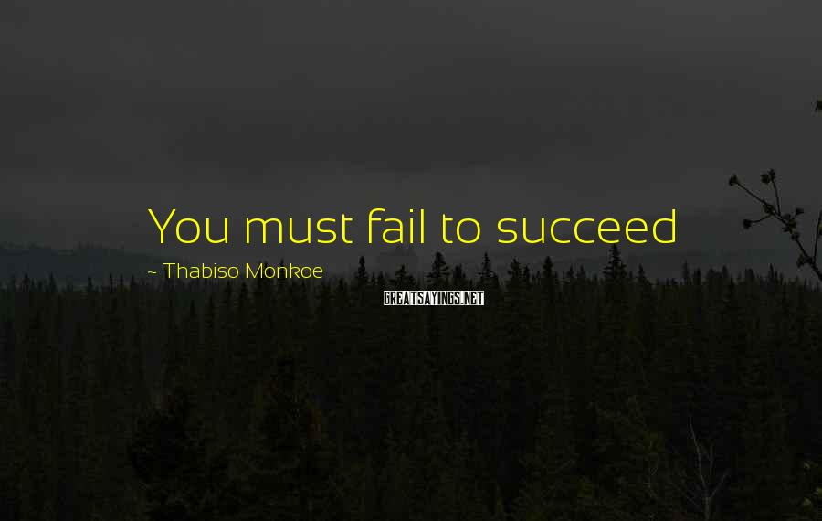 Thabiso Monkoe Sayings: You must fail to succeed