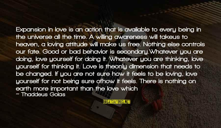 Thaddeus Sayings By Thaddeus Golas: Expansion in love is an action that is available to every being in the universe