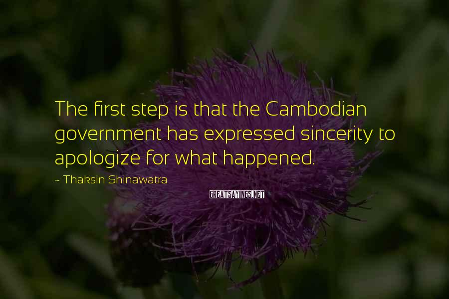 Thaksin Shinawatra Sayings: The first step is that the Cambodian government has expressed sincerity to apologize for what