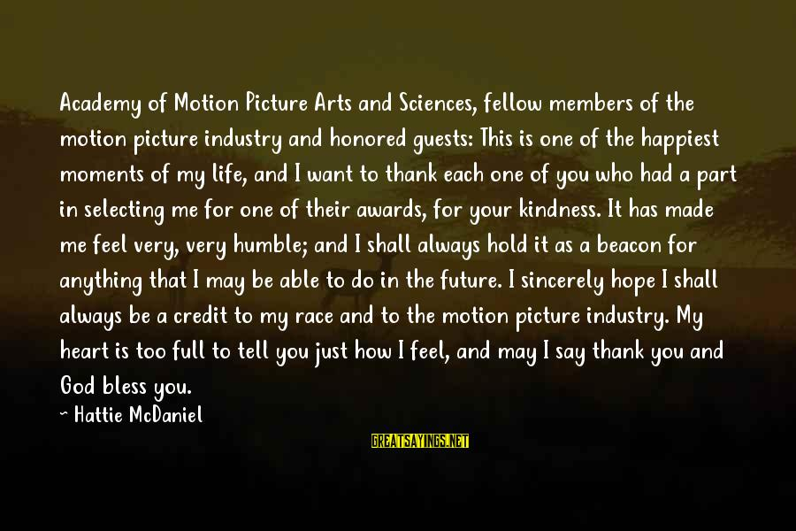 Thank God You're In My Life Sayings By Hattie McDaniel: Academy of Motion Picture Arts and Sciences, fellow members of the motion picture industry and