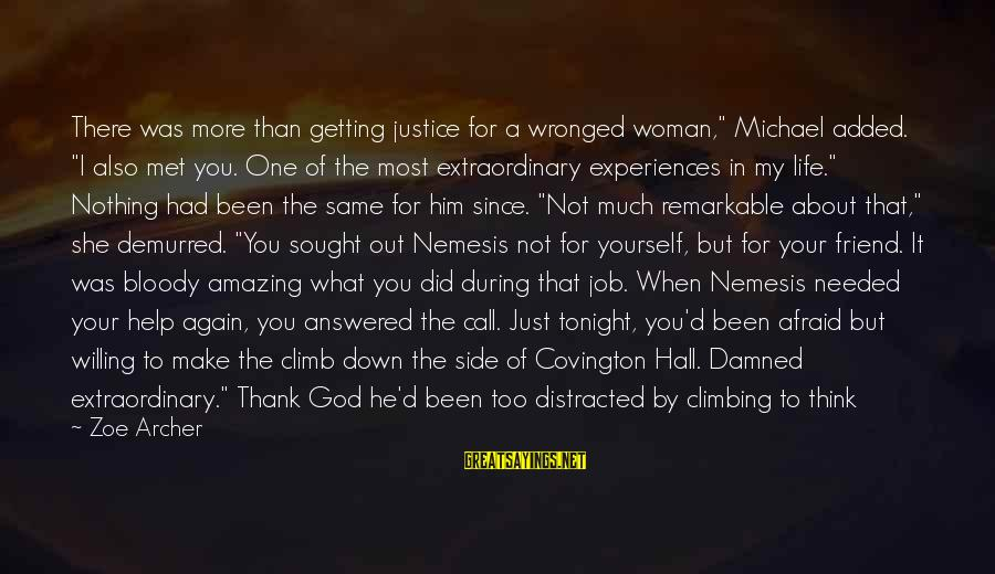"""Thank God You're In My Life Sayings By Zoe Archer: There was more than getting justice for a wronged woman,"""" Michael added. """"I also met"""