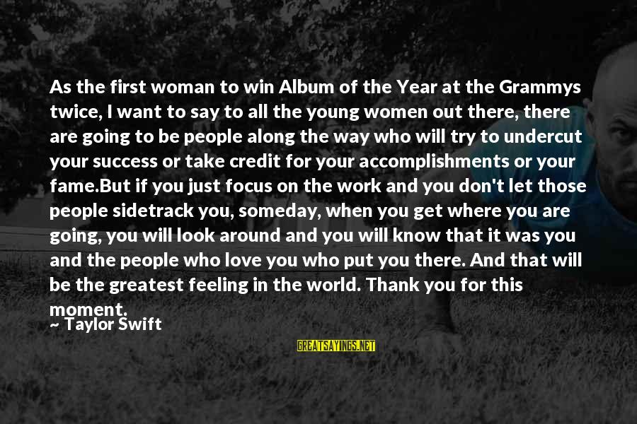 Thank You For All Your Love Sayings By Taylor Swift: As the first woman to win Album of the Year at the Grammys twice, I