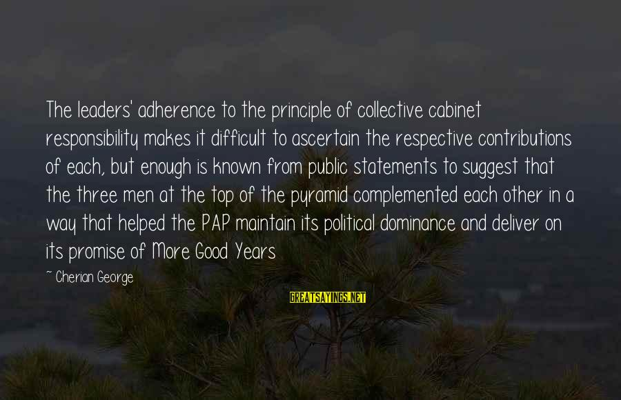 Thank You God For This Wonderful Day Sayings By Cherian George: The leaders' adherence to the principle of collective cabinet responsibility makes it difficult to ascertain