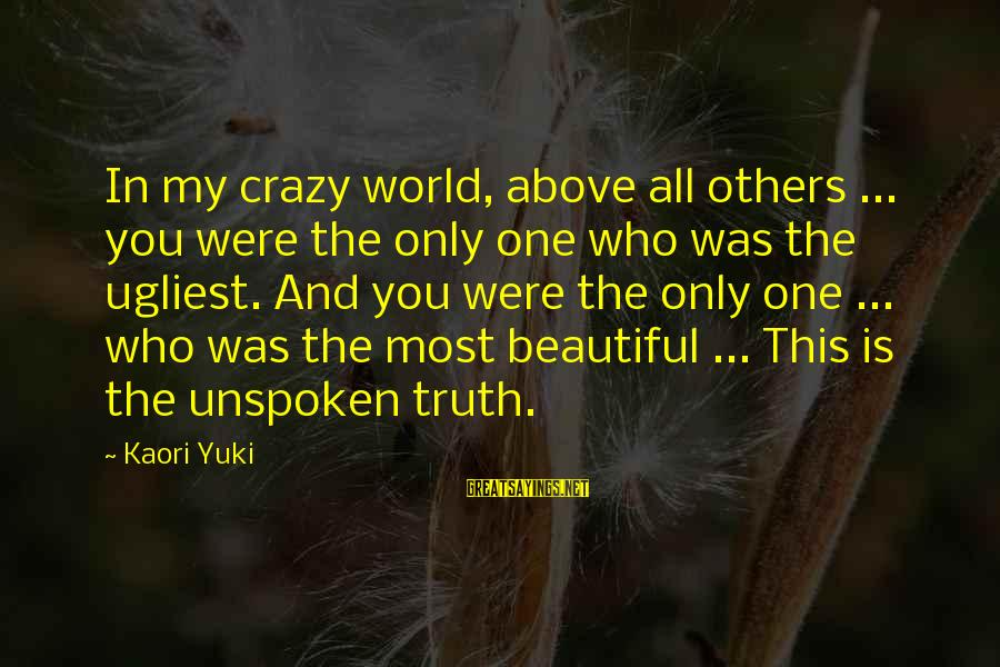 Thank You God For This Wonderful Day Sayings By Kaori Yuki: In my crazy world, above all others ... you were the only one who was