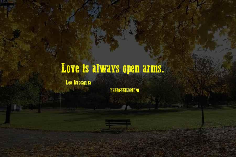 Thank You God For This Wonderful Day Sayings By Leo Buscaglia: Love is always open arms.