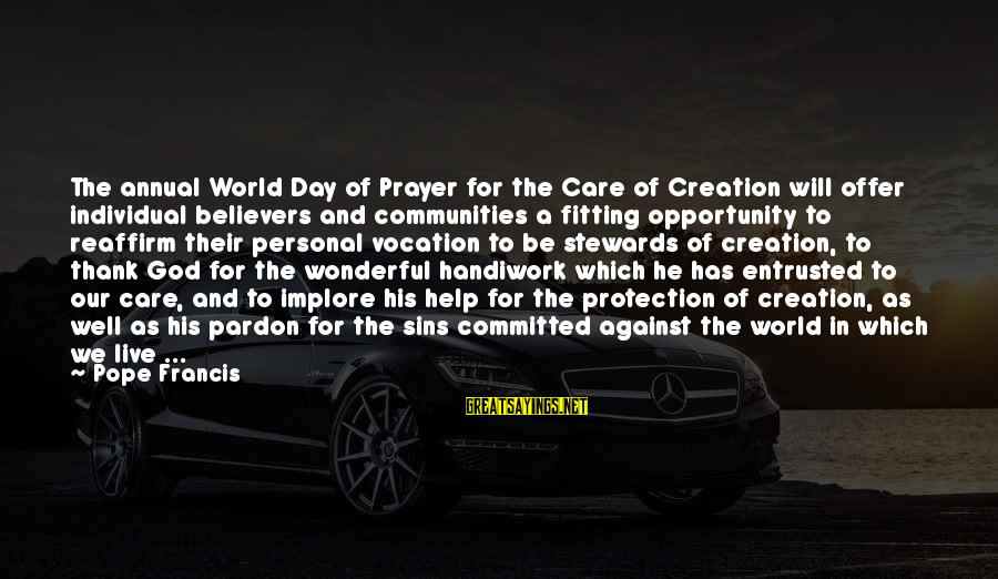 Thank You God For This Wonderful Day Sayings By Pope Francis: The annual World Day of Prayer for the Care of Creation will offer individual believers