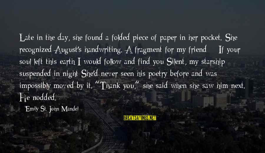Thank You Poetry Sayings By Emily St. John Mandel: Late in the day, she found a folded piece of paper in her pocket. She