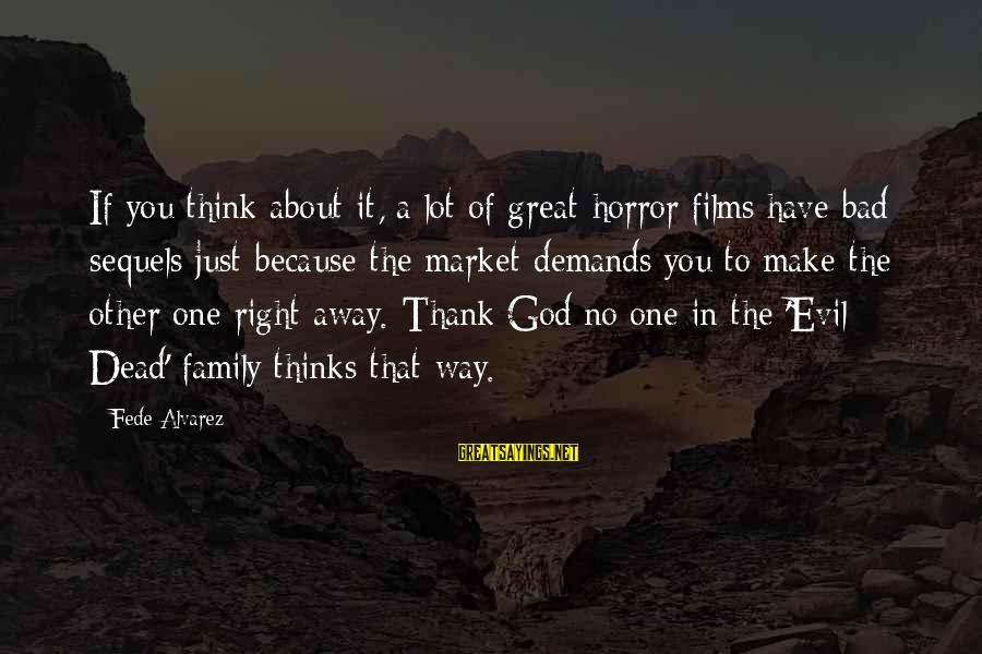 Thank You So Much God Sayings By Fede Alvarez: If you think about it, a lot of great horror films have bad sequels just