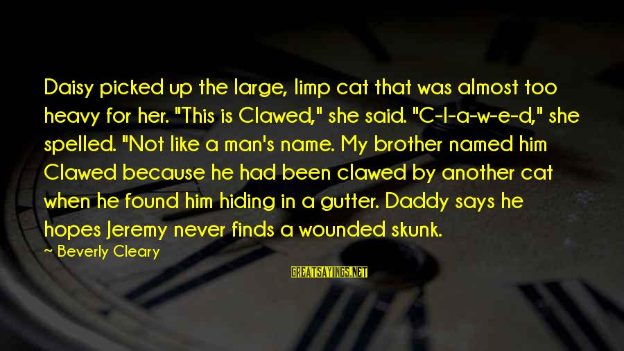 """That's My Name Sayings By Beverly Cleary: Daisy picked up the large, limp cat that was almost too heavy for her. """"This"""