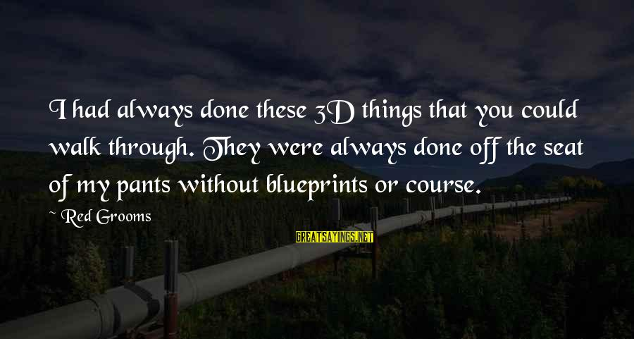 The 3d Sayings By Red Grooms: I had always done these 3D things that you could walk through. They were always