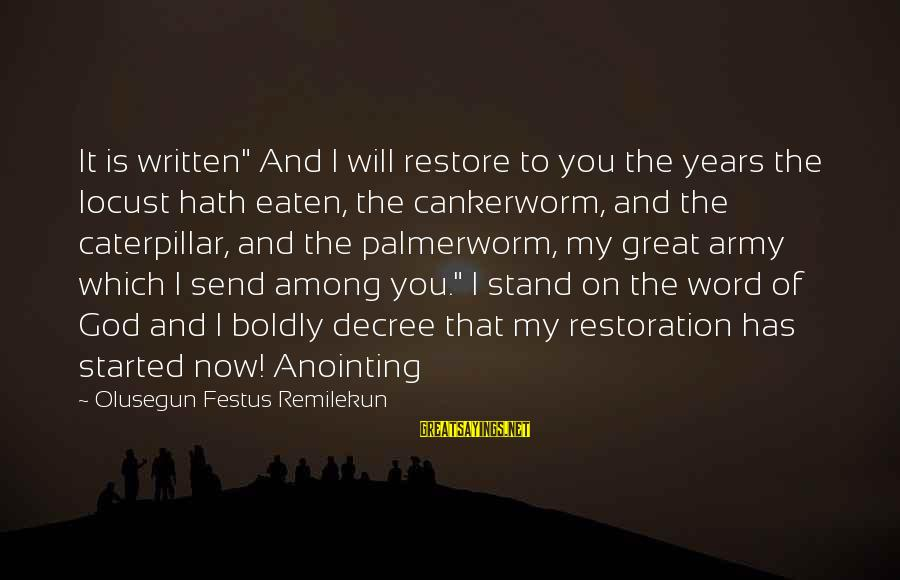 """The Anointing Of God Sayings By Olusegun Festus Remilekun: It is written"""" And I will restore to you the years the locust hath eaten,"""