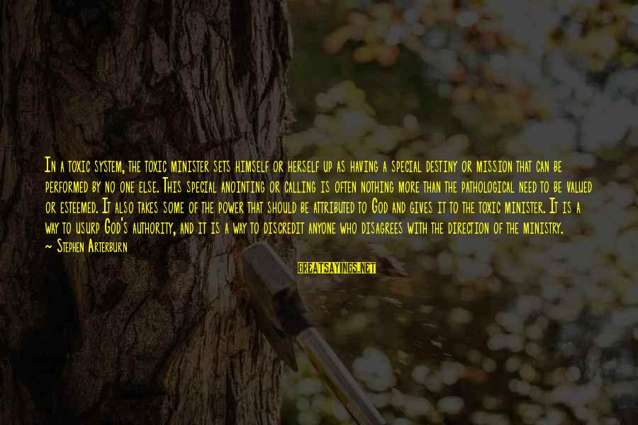 The Anointing Of God Sayings By Stephen Arterburn: In a toxic system, the toxic minister sets himself or herself up as having a