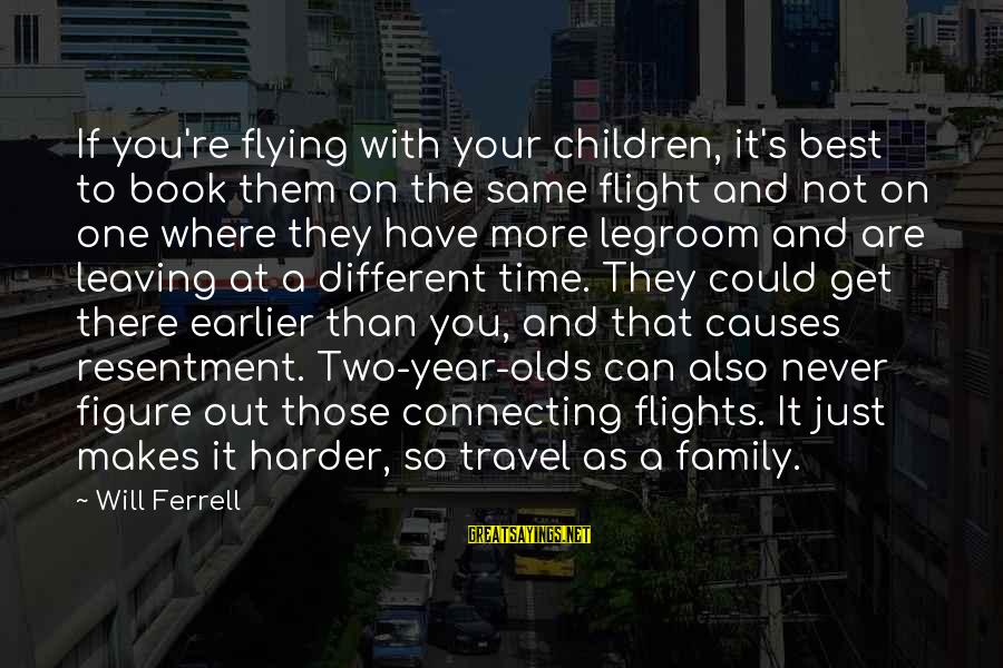 The Best Children's Book Sayings By Will Ferrell: If you're flying with your children, it's best to book them on the same flight