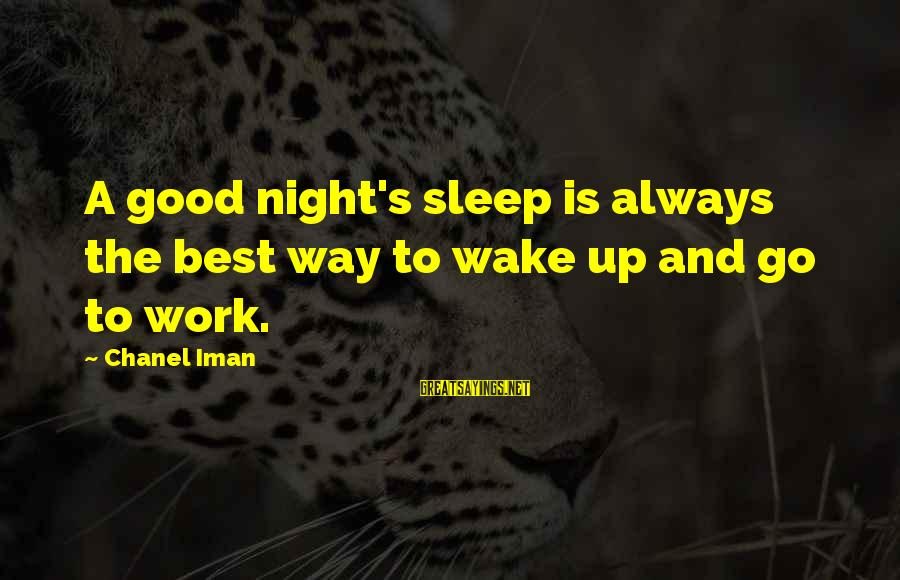 The Best Good Night Sayings By Chanel Iman: A good night's sleep is always the best way to wake up and go to