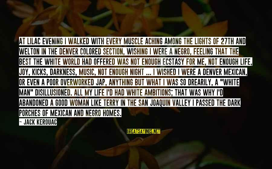 The Best Good Night Sayings By Jack Kerouac: At lilac evening I walked with every muscle aching among the lights of 27th and