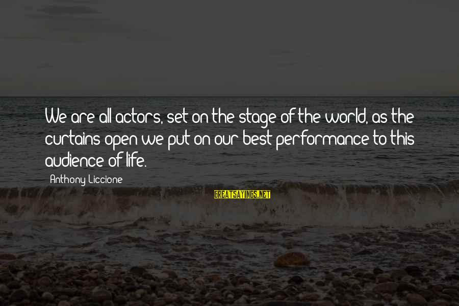 The Best Liars Sayings By Anthony Liccione: We are all actors, set on the stage of the world, as the curtains open
