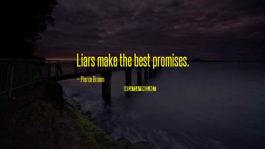 The Best Liars Sayings By Pierce Brown: Liars make the best promises.