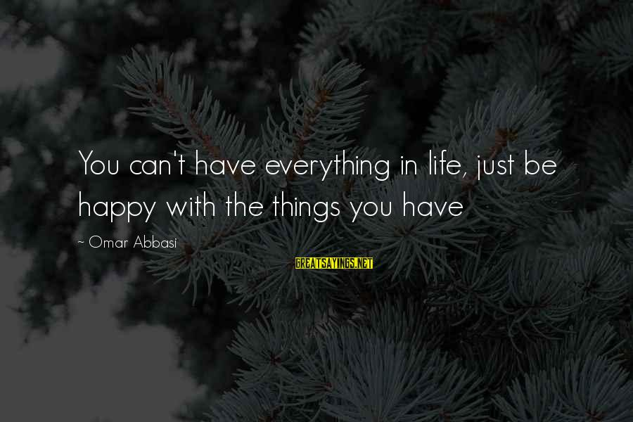The Best Man 1999 Sayings By Omar Abbasi: You can't have everything in life, just be happy with the things you have