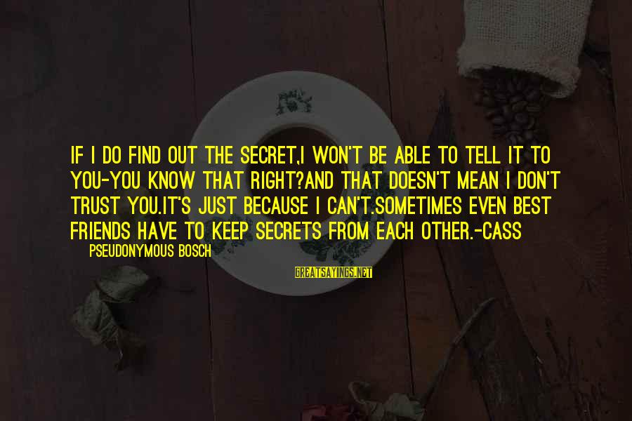The Book The Secret Sayings By Pseudonymous Bosch: If I do find out the Secret,I won't be able to tell it to you-you