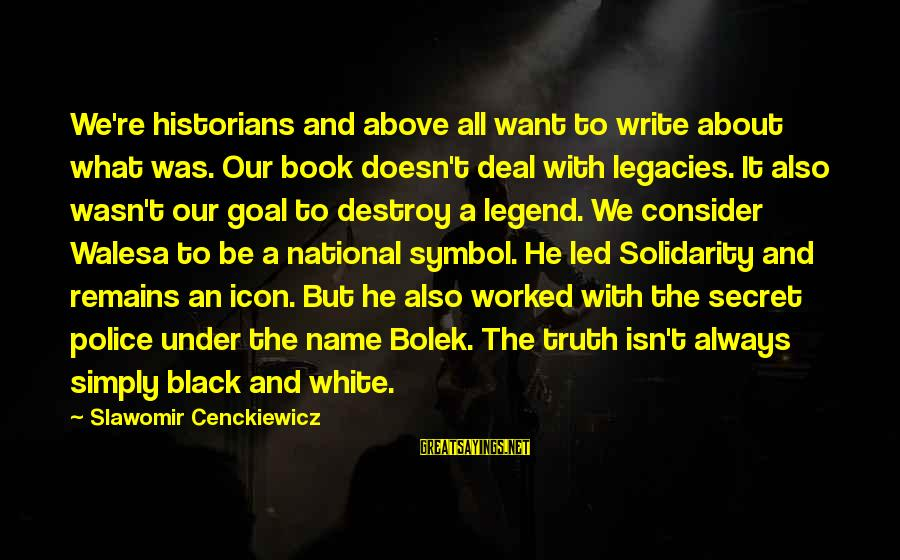 The Book The Secret Sayings By Slawomir Cenckiewicz: We're historians and above all want to write about what was. Our book doesn't deal