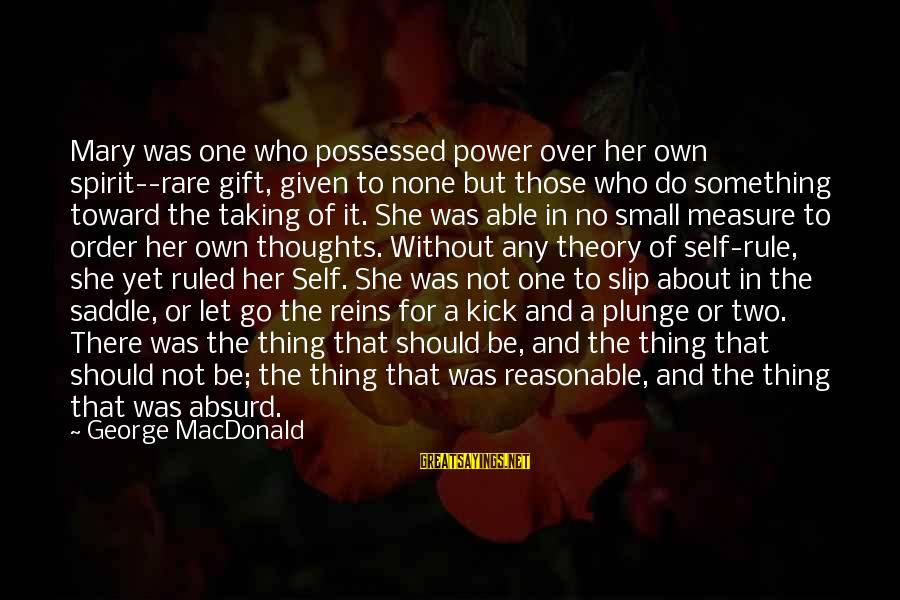 The Cat Returns Haru Sayings By George MacDonald: Mary was one who possessed power over her own spirit--rare gift, given to none but
