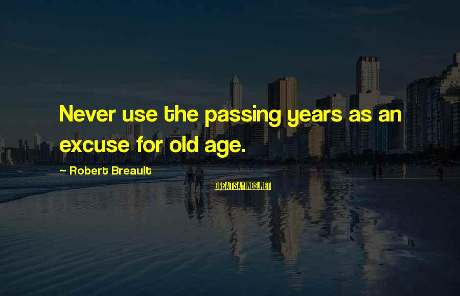 The Cat Returns Haru Sayings By Robert Breault: Never use the passing years as an excuse for old age.