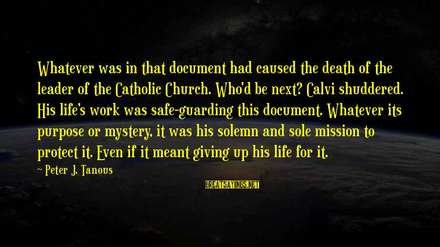 The Catholic Church Sayings By Peter J. Tanous: Whatever was in that document had caused the death of the leader of the Catholic