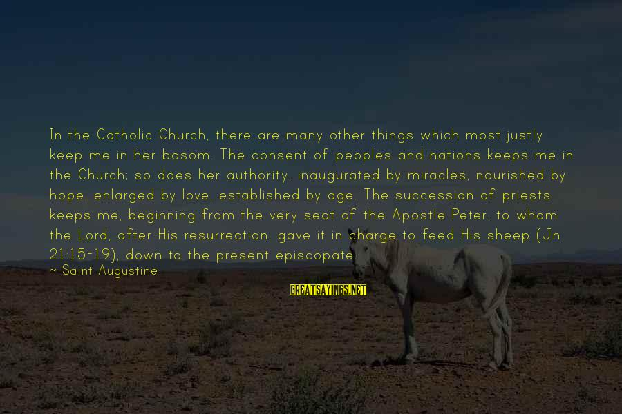 The Catholic Church Sayings By Saint Augustine: In the Catholic Church, there are many other things which most justly keep me in