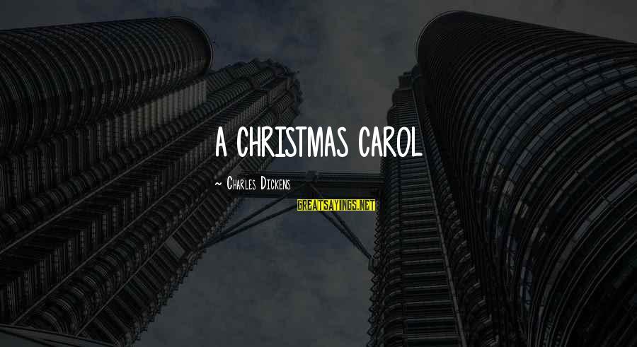 The Christmas Carol Sayings By Charles Dickens: A CHRISTMAS CAROL