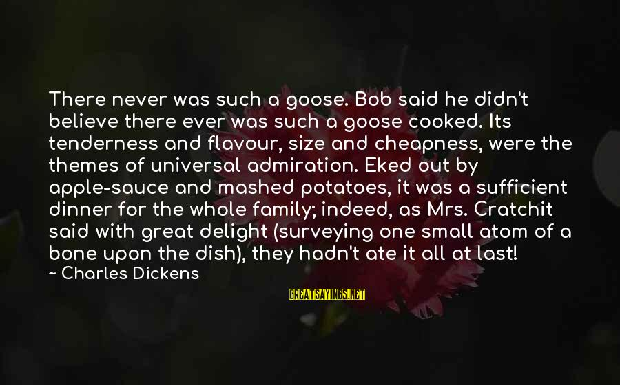 The Christmas Carol Sayings By Charles Dickens: There never was such a goose. Bob said he didn't believe there ever was such