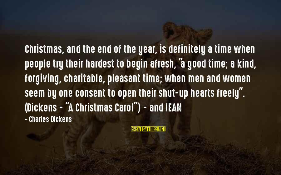 The Christmas Carol Sayings By Charles Dickens: Christmas, and the end of the year, is definitely a time when people try their