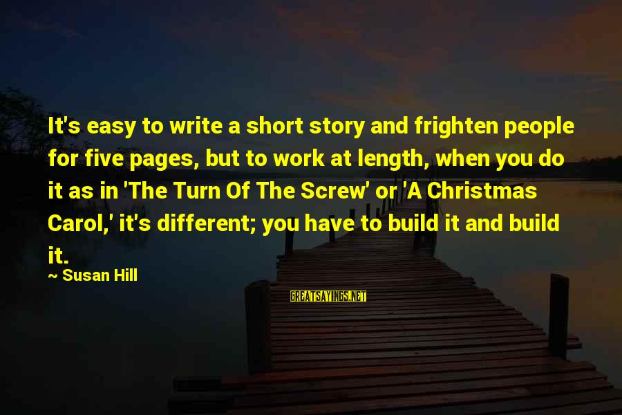 The Christmas Carol Sayings By Susan Hill: It's easy to write a short story and frighten people for five pages, but to