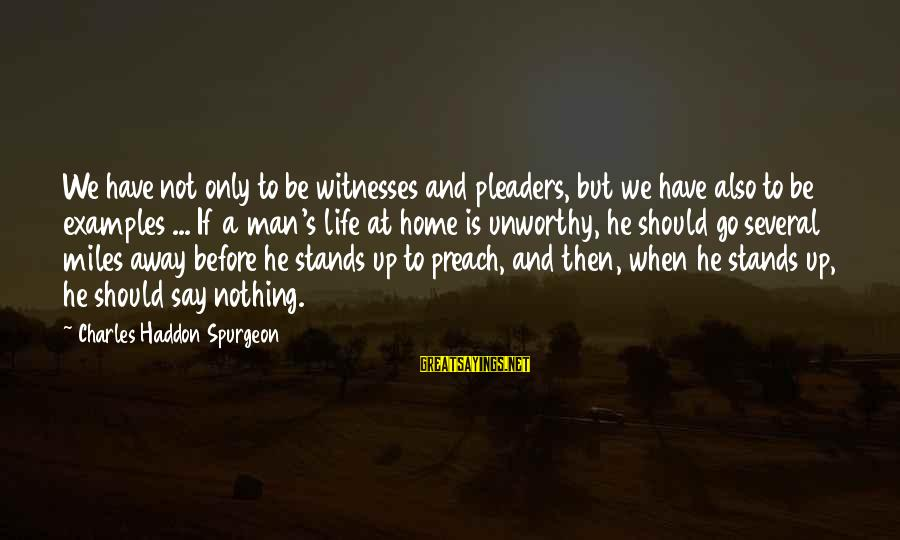 The Crow Eaters Sayings By Charles Haddon Spurgeon: We have not only to be witnesses and pleaders, but we have also to be