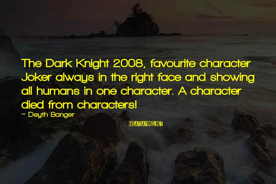 The Dark Knight Sayings By Deyth Banger: The Dark Knight 2008, favourite character Joker always in the right face and showing all