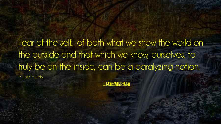 The Dark Knight Sayings By Joe Harris: Fear of the self... of both what we show the world on the outside and