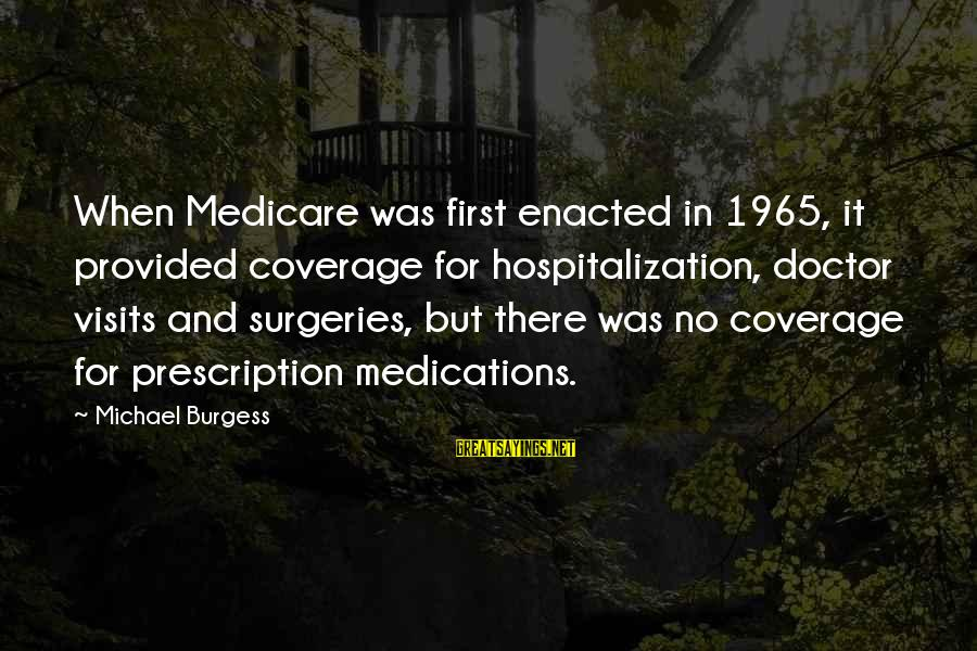 The Devil Being A Liar Sayings By Michael Burgess: When Medicare was first enacted in 1965, it provided coverage for hospitalization, doctor visits and