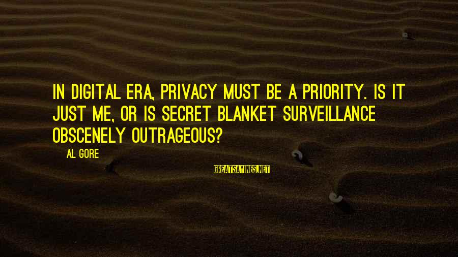 The Divine Wind Love Sayings By Al Gore: In digital era, privacy must be a priority. Is it just me, or is secret