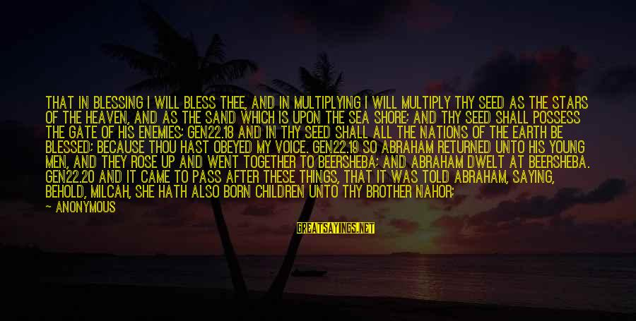 The Earth And Stars Sayings By Anonymous: That in blessing I will bless thee, and in multiplying I will multiply thy seed