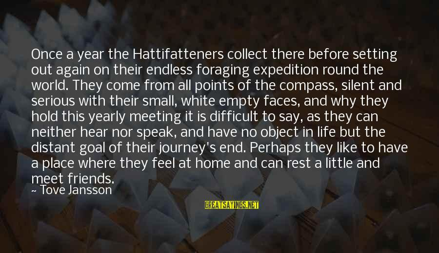 The End Of The Year With Friends Sayings By Tove Jansson: Once a year the Hattifatteners collect there before setting out again on their endless foraging