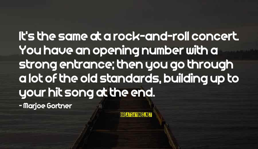 The End Sayings By Marjoe Gortner: It's the same at a rock-and-roll concert. You have an opening number with a strong
