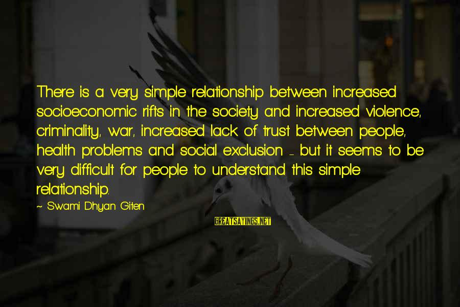 The Final Curtain Sayings By Swami Dhyan Giten: There is a very simple relationship between increased socioeconomic rifts in the society and increased