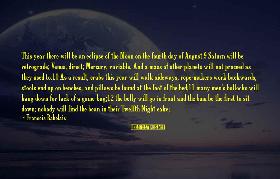 The First Day Of August Sayings By Francois Rabelais: This year there will be an eclipse of the Moon on the fourth day of
