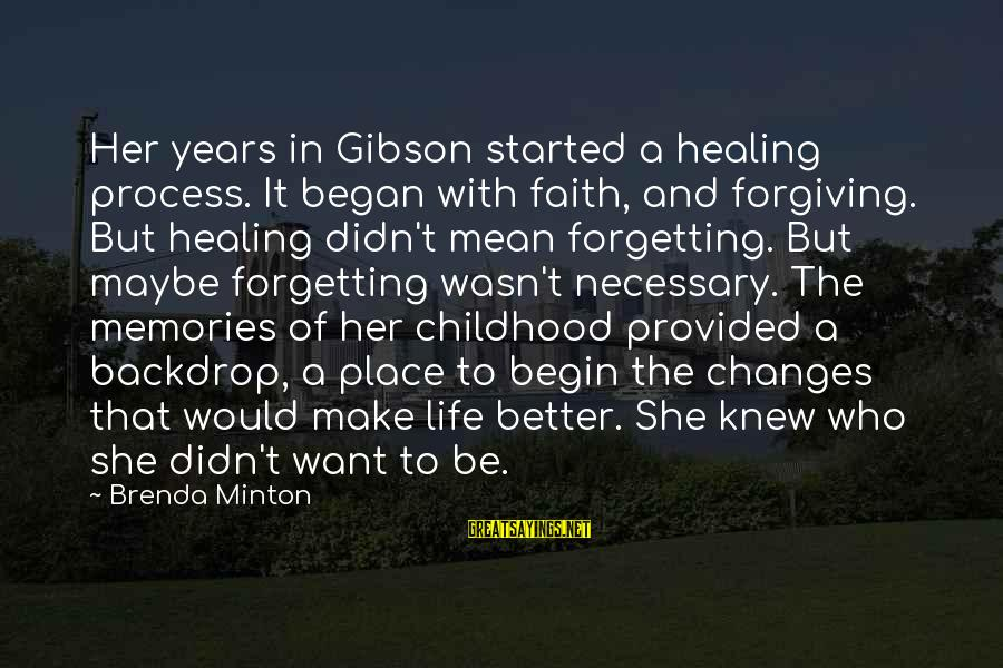 The Forgetting The Past Sayings By Brenda Minton: Her years in Gibson started a healing process. It began with faith, and forgiving. But