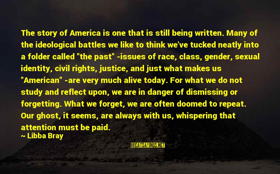 The Forgetting The Past Sayings By Libba Bray: The story of America is one that is still being written. Many of the ideological