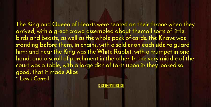 The Good Soldier Sayings By Lewis Carroll: The King and Queen of Hearts were seated on their throne when they arrived, with