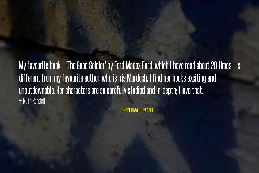 The Good Soldier Sayings By Ruth Rendell: My favourite book - 'The Good Soldier' by Ford Madox Ford, which I have read
