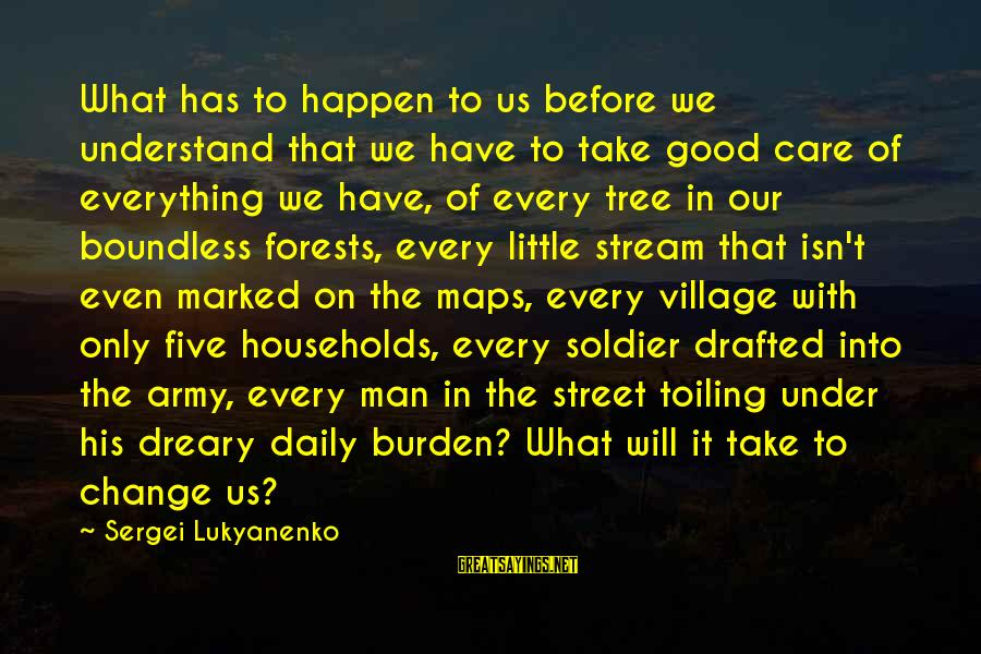 The Good Soldier Sayings By Sergei Lukyanenko: What has to happen to us before we understand that we have to take good