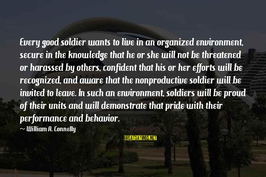 The Good Soldier Sayings By William A. Connelly: Every good soldier wants to live in an organized environment, secure in the knowledge that